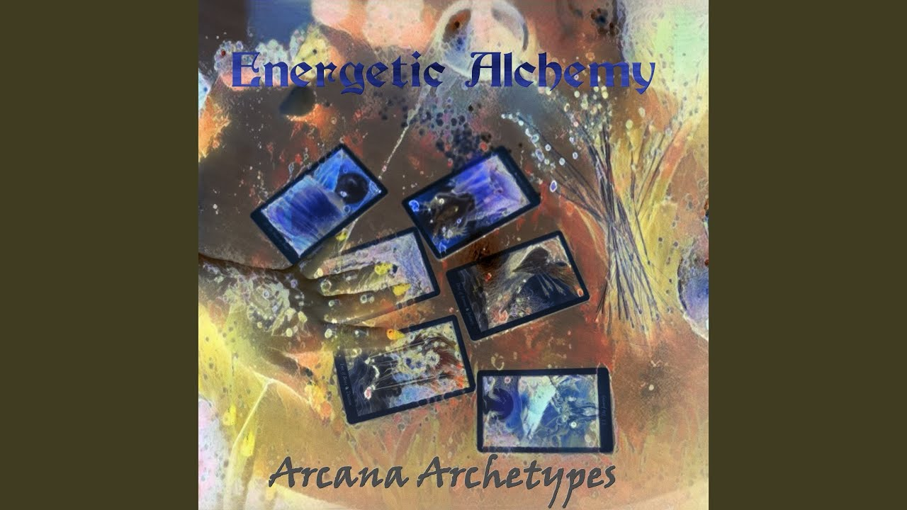 Arcana Archetypes - Energetic Alchemy Album Release- Track ...